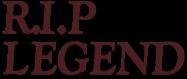 R.I.P LEGEND